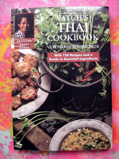 Vatch's Thai Cookbook Paperback 150 Recipes