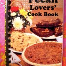 PECAN LOVERS' COOK BOOK (Cookbook) Recipes that have PECANS in each recipe! Louisiana