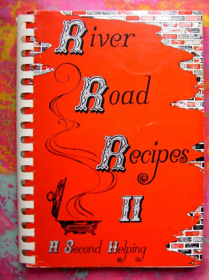 SOLD! River Road Recipes II  Junior League Baton Rouge Louisiana Cookbook 600 Recipes! 1977 Vintage
