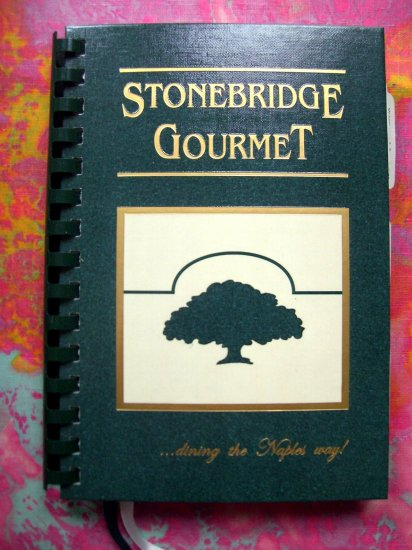 SOLD! STONEBRIDGE GOURMET Community Cookbook from NAPLES FLORIDA (FL)
