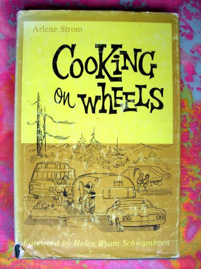 SOLD! Cooking on Wheels: A cookbook for travel trailers, pick-up campers, tent campers,