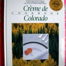 Creme De Colorado Cookbook ~ 25 Years of Culinary Artistry ~Denver Colorado Junior League