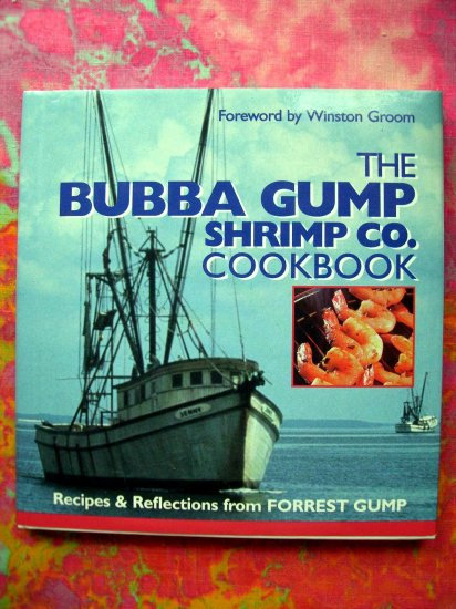 SOLD! The Bubba Gump Shrimp Co. Cookbook: 75 Recipes & Reflections from Forrest Gump HCDJ 1st