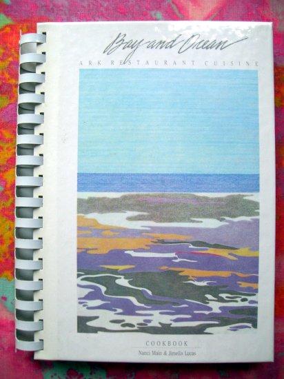 BAY and OCEAN, ARK RESTAURANT CUISINE COOKBOOK Nahcotta Washington 1986 1st