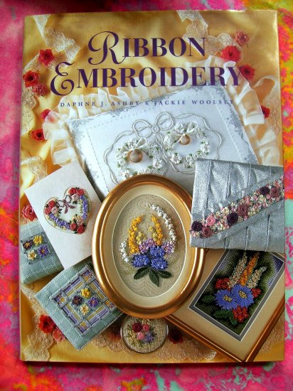 Ribbon Embroidery Over 25 Projects HOW TO Instruction Book HCDJ