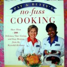 Pat and Betty's No-Fuss Cooking 200 Delicious, Quick, EASY Recipes Reynolds Wrap Kitchen Cookbook