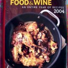 Food & Wine Magazine ~~ Annual Cookbook 2004: An Entire Year of Recipes