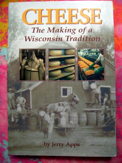 Cheese: The Making of a Wisconsin Tradition (WI) History Book Badger State