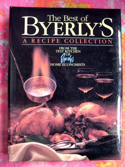 SOLD! Best of BYERLY'S RECIPE COLLECTION COOKBOOK MINNEAPOLIS MINNESOTA 1985 1st Ed/2nd Print