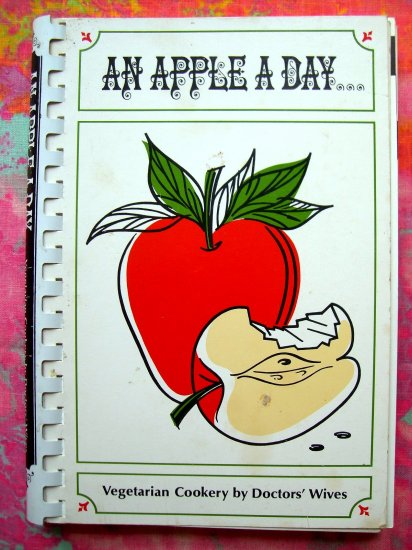 SOLD! Vegetarian Cookbook 'An APPLE A DAY' 1967 100's of RECIPES!!