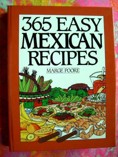 365 EASY MEXICAN RECIPES Cookbook Tex Mex Southwestern (365 Series Cookbook)