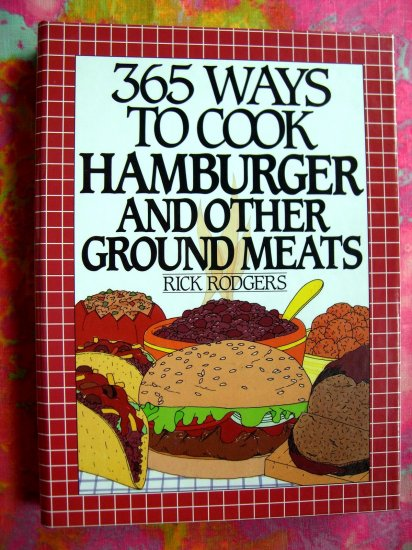 365 Ways to Cook Hamburger and Other Ground Meats (365 Series) Cookbook