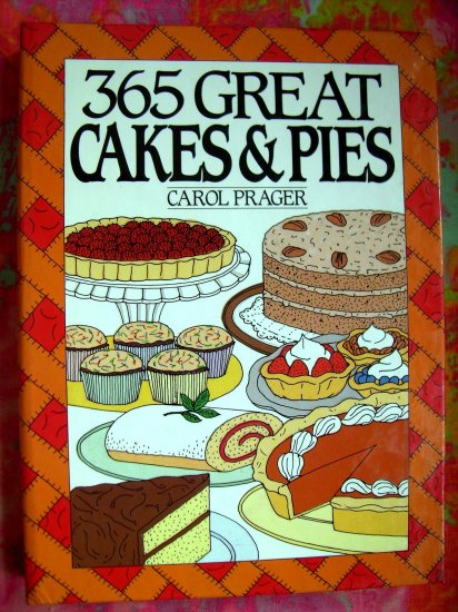SOLD! 365 PIES and CAKES RECIPES (365 Series) Wonderful Cookbook ~~Recipes for Desserts