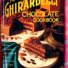 The Ghirardelli Chocolate Cookbook 80 Recipes 1st Edition/1st Printing 1995 San Francisco California