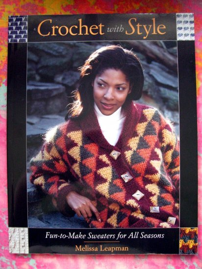 Crochet with Style: Fun-to-Make Sweaters for All Seasons Pattern Book