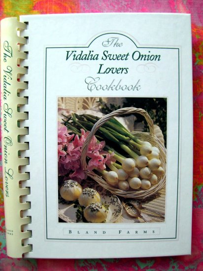 THE VIDALIA SWEET ONION LOVERS COOKBOOK Bland Farms Georgia Southern Favorite!