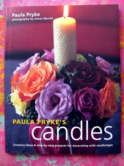 SOLD! Paula Pryke's Candles (Candle) Decorating Book 20 Projects Flowers Centerpieces Candles