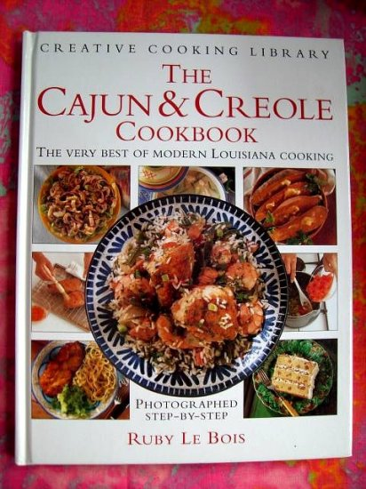 THE CAJUN & CREOLE COOKBOOK HC Step-by-Step Recipes