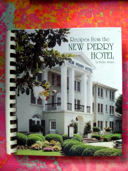 SOLD! Recipes from the New Perry Hotel 50th Anniversary Cookbook 250 GREAT SOUTHERN RECIPES Georgia