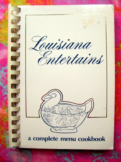 SOLD! LOUISIANA ENTERTAINS Menus and Recipes Alexandria (LA) 1978 Cajun / Creole / Southern Recipes