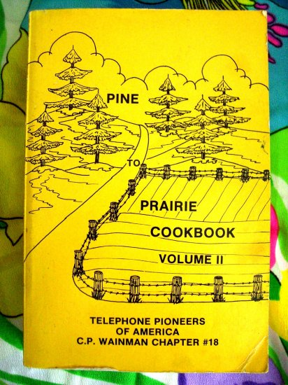 SOLD! Pine to Prairie Cookbook VOL 2 (II) Telephone Pioneers of American Minnesota North Dakota