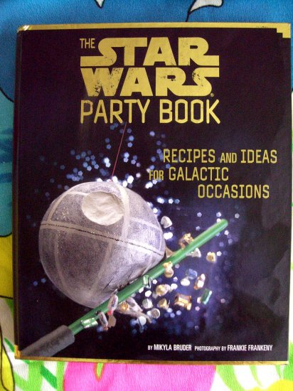 SOLD! Star Wars Party Book Recipes & Ideas for Galactic Occasions COOKBOOK FOR KIDS & Young at Heart