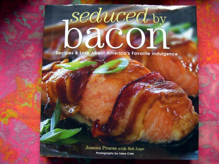 SOLD! SEDUCED BY BACON Cookbook Recipes & Lore about America's Favorite Indulgence HCDJ Low Carb
