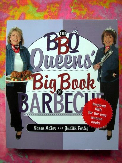 The BBQ Queens' Big Book of Barbecue Cookbook Paperback 100's' of BBQ Recipes and Sides!
