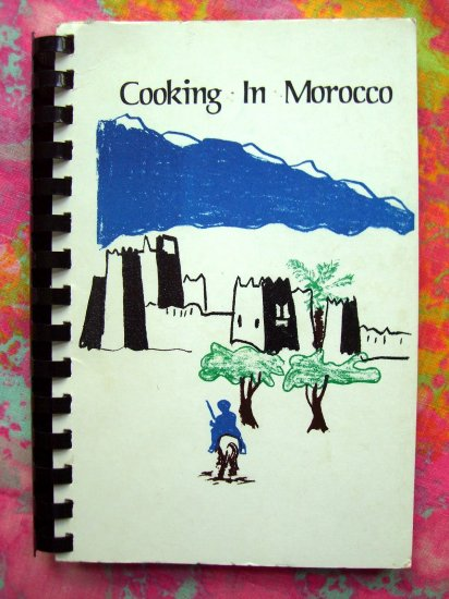 SOLD! COOKING IN MOROCCO Cookbook MOROCCAN Recipes