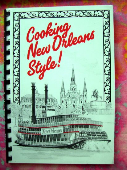 SOLD! COOKING NEW ORLEANS STYLE Spiral Cookbook 1991 Hard to find! Southern Recipes