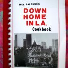 Mel Baldwin's Down Home in L.A. Cookbook 1988/1990 Los Angeles California Radio KXN 400 Recipes!