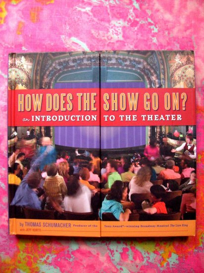 SOLD! How Does the Show Go On: An Introduction to the BROADWAY Theater Book from DISNEY Lion King