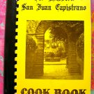 SAN JUAN CAPISTRANO California Cook Book COOKBOOK 1985