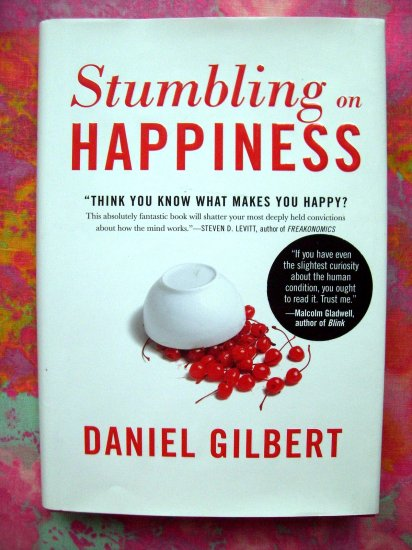 Stumbling Happiness HCDJ Daniel Gilbert 1st Edition