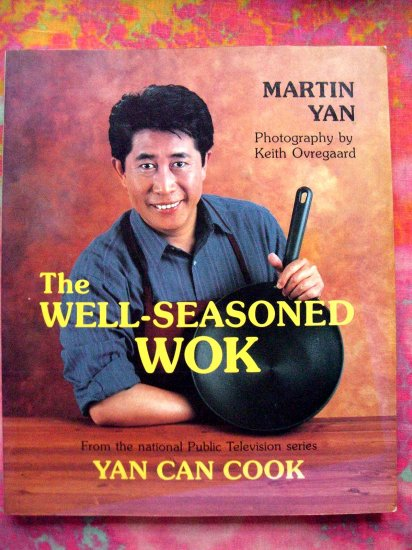 Well Seasoned Wok By Martin Yan 1st Edition/1st Printing 1993 Paperback