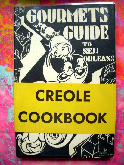 SOLD! GOURMET'S GUIDE TO NEW ORLEANS Cookbook Classic Creole Recipes 1972 Edition GREAT condition!