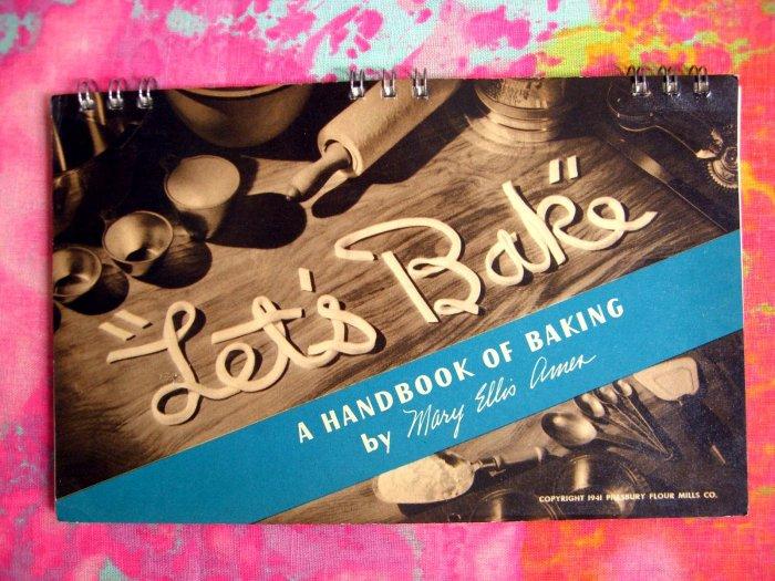 Lets Bake By Mary Ellis Ames Cookbook 1941 Vintage Pillsbury Recipe Booklet / Cookbook
