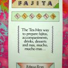 FAJITA FIESTA Cookbook Tex Mex Recipes by Rebecca Reyes 1985 Mexican