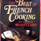The Best of French Cooking Cookbook Marie Claire HCDJ 1988 1st Edition