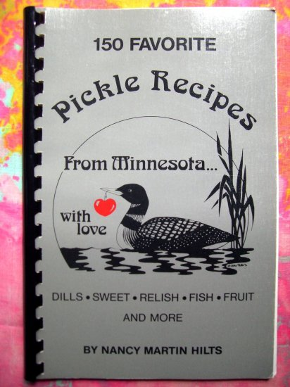 SOLD! 150 Favorite Pickle Recipes from Minnesota With Love Nancy Hilts Dills, Sweet  Cookbook