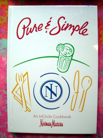 SOLD! Pure & Simple Cookbook from Neiman Marcus 1991 Great Recipes