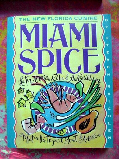 Miami Spice by Steven Raichlen Cookbook 200 Cuba Caribbean Florida Recipes Soft cover