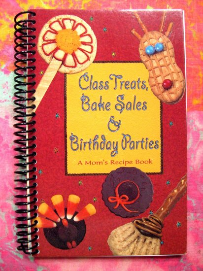 Class Treats, Bake Sales & Birthday Parties ~ A Mom's Recipe Book