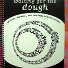 Waiting for the Dough by Goldin & Brown 1st Ed 1997 Signed
