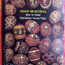EGGS BEAUTIFUL: HOW TO MAKE UKRAINIAN EASTER EGG  Instruction Books