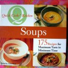 Quick Cooks' Kitchen Cookbook Soups 175 (Soup) Recipes for Maximum Taste in Minimum Time