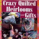 Crazy Quilted Heirloom Gifts Project Quilting Instruction Book