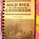 Wild Rice for All Seasons Cookbook by Beth Hunt Anderson  Recipes from Minnesota