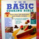 The Basic Cooking Bible HC Cookbook 200 Recipes!