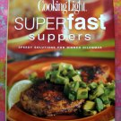 Cooking Light Superfast Suppers: Speedy Solutions for Dinner Dilemmas HC Fast Recipes Cookbook